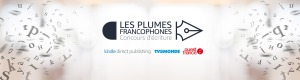 XCM_1104069_Manual_1500x400_1104069_fr_ebooks_kindle_content_fr_kdp_les_1500x400_rev_jpg_fr_KDP_Les_Plumes_Francophones_LP